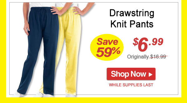 Save 59% - Drawstring Knit Pants - Now Only $6.99 Limited Time Offer - Shop Now >>