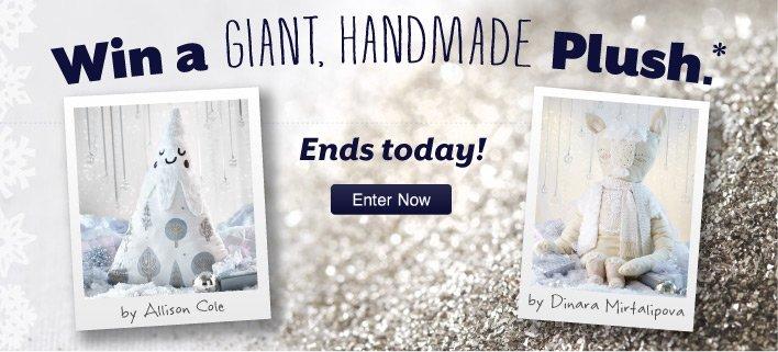 Win a giant, handmade Plush!