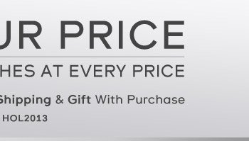 Plus Receive Free Overnight Shipping & Gift With Purchase Use code: HOL2013