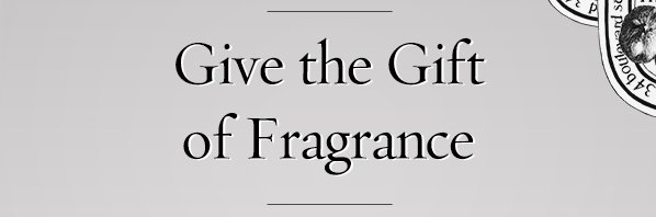 Give the Gift of Fragrance