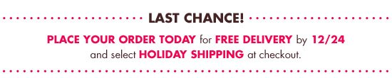 LAST CHANCE FOR FREE SHIPPING!