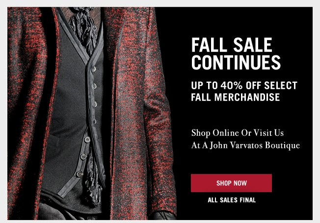 Fall Sale Continues - Up To 40% Off Select Merchandise - Shop Now