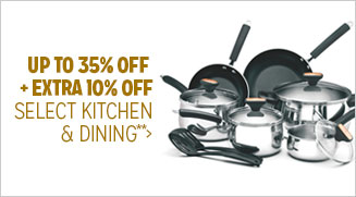 Up to 35% off + 10% off Select Kitchen & Dining**