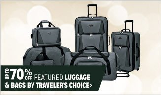 Up to 70% off Featured Luggage & Bags by Traveler's Choice