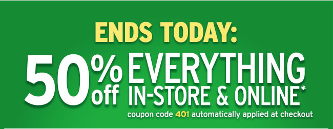 50% off everything ends today