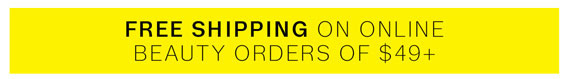 Free Shipping on online beauty orders of $49+