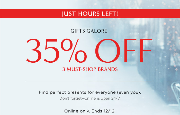 JUST HOURS LEFT! | GIFTS GALORE | 35% OFF 3 MUST-SHOP BRANDS