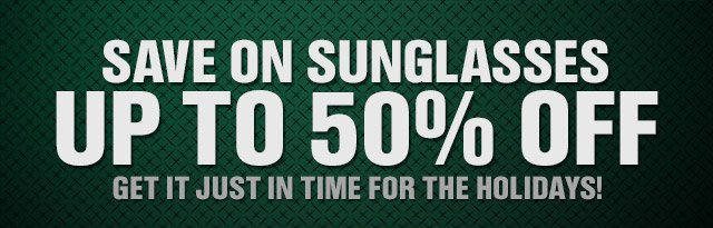 SAVE ON SUNGLASSES UP TO 50% OFF