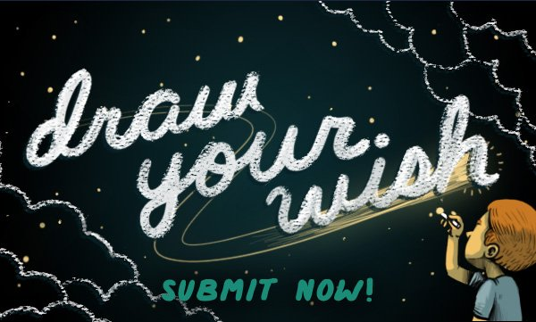 Draw Your Wish. Submit now.