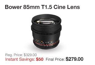 Bower 85mm Cine Lens