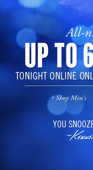 UP TO 60% OFF TONIGHT ONLINE ONLY FROM 8PM TO 8AM › SHOP MEN'S