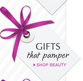 Gifts that Pamper | Shop Beauty