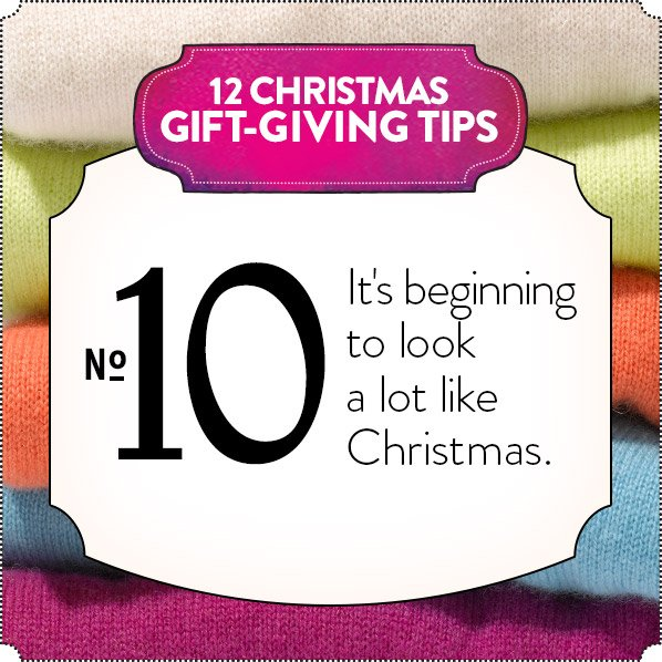 12 CHRISTMAS GIFT-GIVING TIPS - No 10 - It's beginning to look a lot like Christmas.