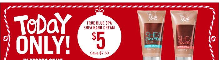 True Blue Spa Shea Hand Cream – $5