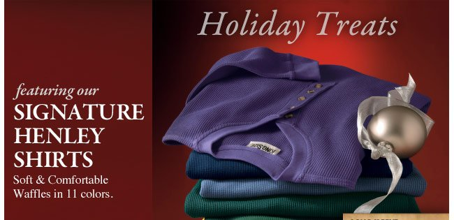 holiday treats featuring our signature henley shirts - click the link below