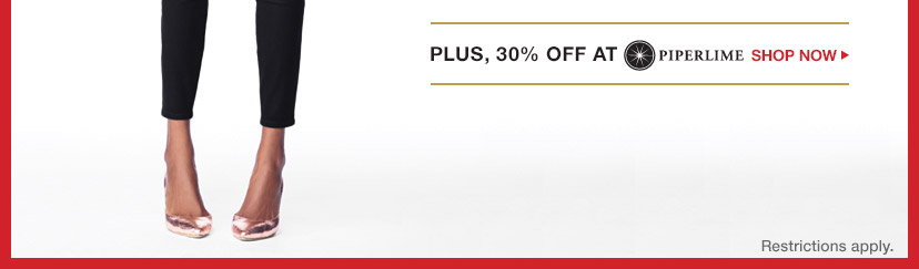 PLUS 30% OFF AT PIPERLIME | SHOP NOW | Restrictions apply.