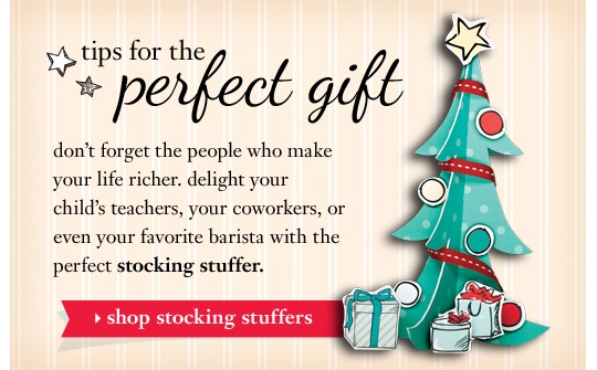 don't forget the people who make your life richer. delight your children's teachers, your coworkers, or even your favorite barista with the perfect stocking stuffer.
