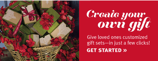 create your own gift. get started.