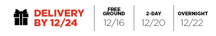 Delivery by 12/24. Order by 12/16 for free ground shipping. Order by 12/20 for 2-Day. Order by 12/22 for Overnight.