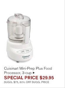 Cuisinart Mini-Prep Plus Food Processor, 3-cup - SPECIAL PRICE $29.95 SUGG. $75, 60% OFF SUGG. PRICE