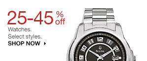 25-45% off Watches. Select styles. SHOP NOW