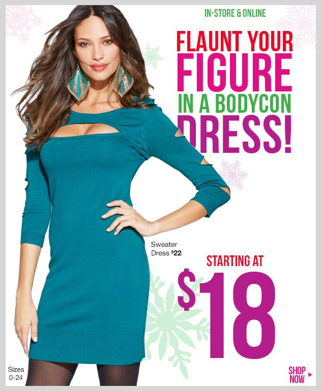 In-stores and online - Flaunt your figure in a BODYCON Dress! Starting at $18! SHOP NOW!