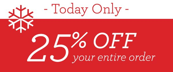 Christmas is Close! 25% OFF your order!