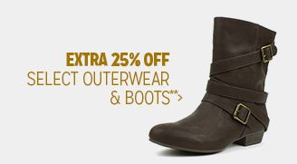 Extra 25% off Select Outerwear & Boots**
