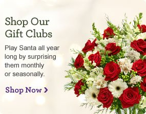 Shop Our Gift Clubs Play Santa all year long by surprising them monthly or seasonally.  Shop Now