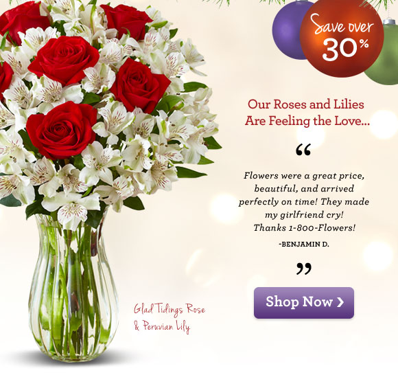 Our Roses and Lilies Are Feeling the Love…  Flowers were a great price, beautiful, and arrived perfectly on time! They made my girlfriend cry! Thanks 1-800-Flowers! - Benjamin D.   Shop Now