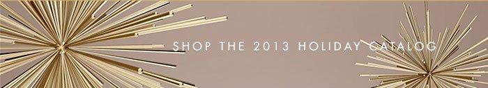 Shop the 2013 holiday catalog