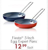 Fiesta® 5-Inch Egg Expert Pans 12.99 Each
