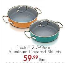 Fiesta® 2.5-Quart Aluminum Covered Skillets 59.99 Each