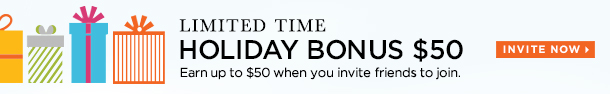 Limited Time: Holiday Bonus $50. Invite Now.