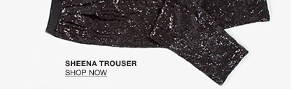 Sheena Trouser - Shop Now