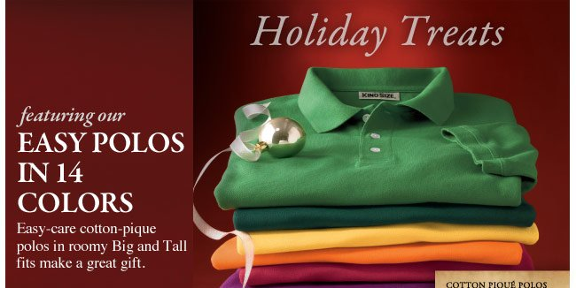 holiday treats featuring our easy polos in 14 colors - click the link below