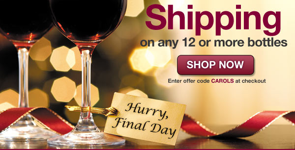 Final Day: Get FREE Shipping on all orders of 12 or more bottles with offer code CAROLS