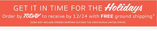 Get it in time for the holidays! Order by 12/13 to receive by 12/24 with FREE ground shipping!