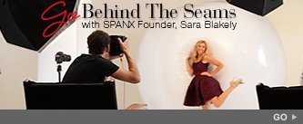 Go Behind the Seams with SPANX Founder, Sara Blakely. Go!