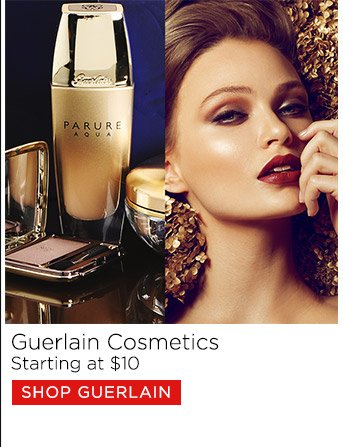 Guerlain Cosmetics Starting at $15