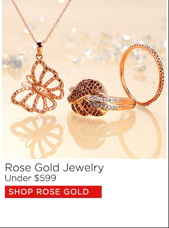Rose Gold Jewelry Under $599