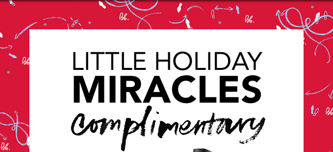 LITTLE HOLIDAY MIRACLES Complimentary