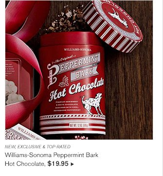 NEW, EXCLUSIVE & TOP-RATED - Williams-Sonoma Peppermint Bark Hot Chocolate, $19.95