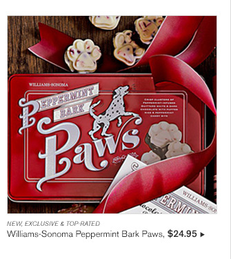 NEW, EXCLUSIVE & TOP-RATED - Williams-Sonoma Peppermint Bark Paws, $24.95