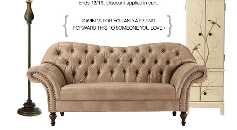 Ends 12/16. Discount apllied in cart. Savings for you and a friend. Forward this to someone you love >
