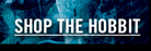 SHOP THE HOBBIT