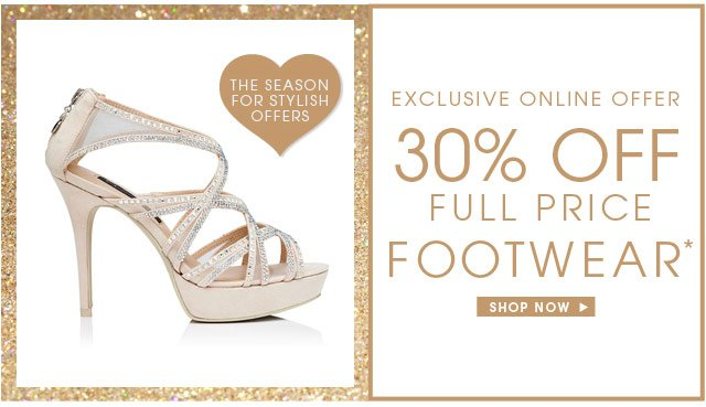 Exclusive Online Offer. 30% off full price footwear. Shop now.