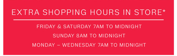 Extra shopping hours in store*