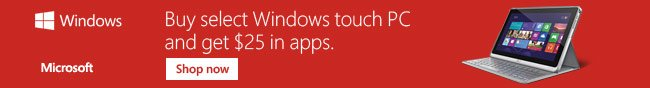 Buy Select Windows Touch PC And Get 25 In Apps.