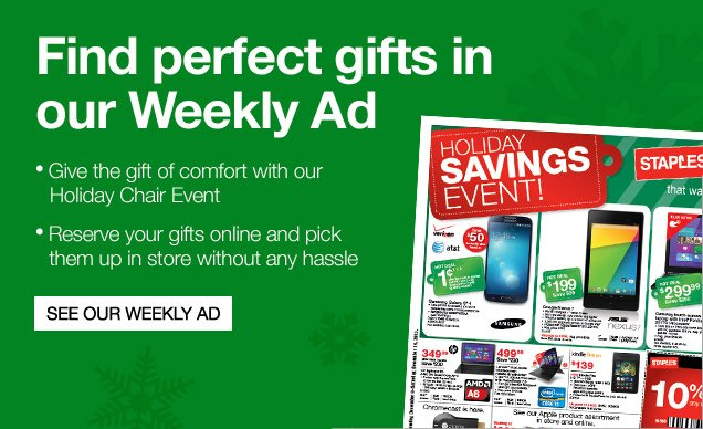 Find perfect gifts in our  Weekly Ad. Give the gift of comfort with our Holiday Chair Event.  Reserve your gifts online and pick them up in store without any hassle.  See our Weekly Ad.